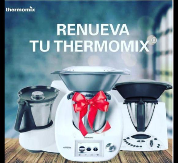 SI TIENES UN Thermomix® TM31 O TM21, ESTE ES TU MOMENTO!!! PLAN RENOVE Thermomix®